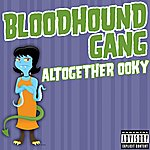 Bloodhound Gang Altogether Ooky