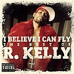 R. Kelly I Believe I Can Fly: The Best Of R.Kelly