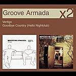 Groove Armada Vertigo / Goodbye Country (Hello Nightclub)