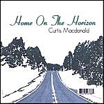 Curtis MacDonald Home On The Horizon