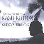 Kash Killion Lost Legacy Of The Cello Kash Killion And Killion's Trillions