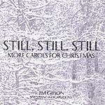 Jim Gibson Still, Still, Still: More Carols For Christmas