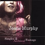 Jessie Murphy Singles And Archival Footage