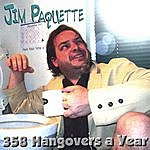 Jim Paquette 358 Hangovers A Year