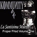 Kommunity Fk La Santisima Muerte: Proper Fked, Vol. L