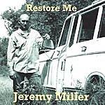 Jeremy Miller Restore Me