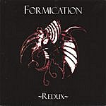 Formication Redux