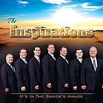 The Inspirations It's In The Savior's Hands