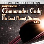 Commander Cody Country Rockers Commander Cody And His Lost Planet Airmen, Vol. 2