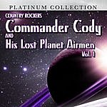 Commander Cody Country Rockers Commander Cody And His Lost Planet Airmen, Vol. 1