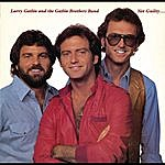 Larry Gatlin & The Gatlin Brothers Band Not Guilty