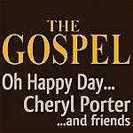 Cheryl Porter The Gospel Oh Happy Day... (Cheryl Porter ...And Friends)