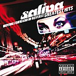 Saliva Moving Forward In Reverse: Greatest Hits (Explicit)