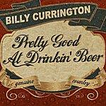 Billy Currington Pretty Good At Drinkin' Beer