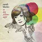 Sarah Blasko As Day Follows Night W/ Live At The Forum