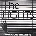 The Lights Walk On Razors