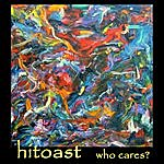 Hitoast Who Cares?