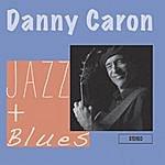 Danny Caron Jazz And Blues