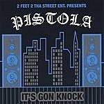 Pistola Its Gon Knock