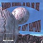 Warren Burrell, Jr. It Ain't Happenin