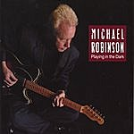 Michael Robinson Playing In The Dark