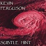 Kevin Ferguson Subtle Hint
