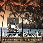 Leonard Moss, Jr. Welcome To Satisfaction