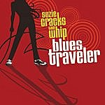 Blues Traveler Suzie Cracks The Whip (Deluxe Edition)