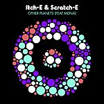 Itch-E & Scratch-E Other Planets (Feat. Mdna)