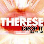 Therese Drop It Like It's Hot