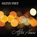Glenn Frey After Hours (Deluxe)