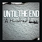 Until The End A Hundred Lies