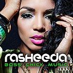 Rasheeda Boss Chick Music