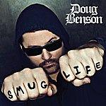 Doug Benson Smug Life