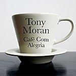 Tony Moran Cafe Com Alegria/Return To The Latin X-Press