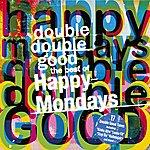 Happy Mondays Double Double Good: The Best Of The Happy Mondays