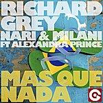 Richard Grey Mas Que Nada (Remixes) [Feat. Alexandra Prince]