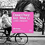 David Penn Lovin' U Remixes (Feat. Max C)