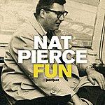 Nat Pierce Fun