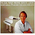 René Kollo Musik War Meine Erste Liebe - Rene Kollo - Lieder Von Udo Jürgens