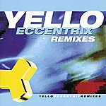 Yello Eccentrix Remixes