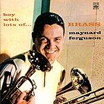 Maynard Ferguson Boy With Lots Of... Brass
