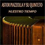 Astor Piazzolla Nuestro Tiempo (Original Album)