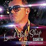 Garth Land This Ship