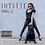 Shystie Feel It
