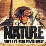 Nature Wild Gremlinz (Sinlge)