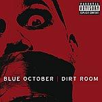 Blue October Dirt Room (Single)