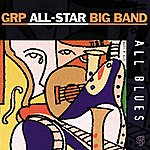 GRP All-Star Big Band All Blues
