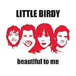 Little Birdy Beautiful To Me