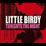 Little Birdy Tonight's The Night